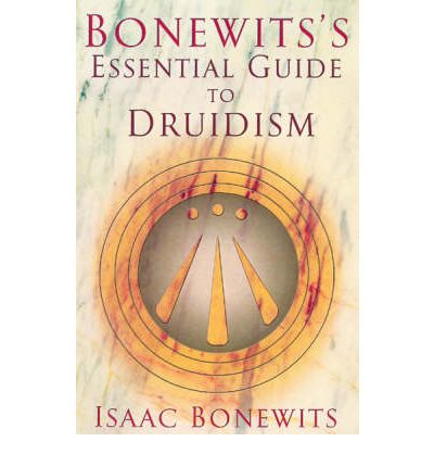 Bonewits' Essential Guide to Druidism