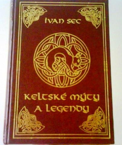 Keltské mýty a legendy - Ivan Sec