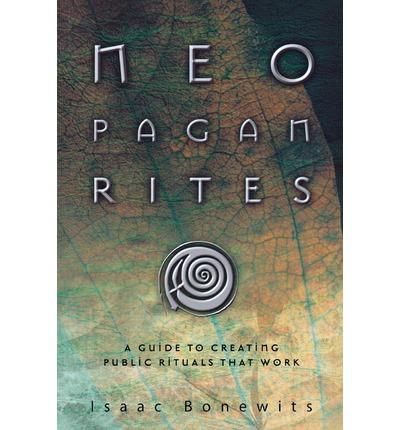 Neopagan Rites - Phillip Emmons Isaac Bonewits
