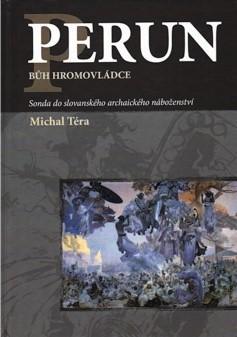 Perun bůh hromovládce - Michal Téra
