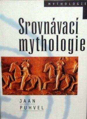 Srovnávací mythologie - Jaan Puhvel